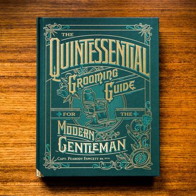 Captain Fawcett Książka - Przewodnik dla Gentlemanów - Quintessential Grooming Guide For The Modern Gentleman